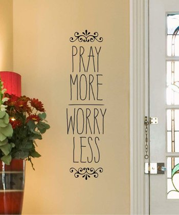 'Pray More Worry Less' Wall Decal