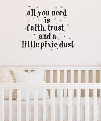 Black Faith, Trust & Pixie Dust Wall Decal