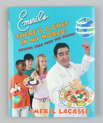 Emeril's There's a Chef in My World! Hardcover