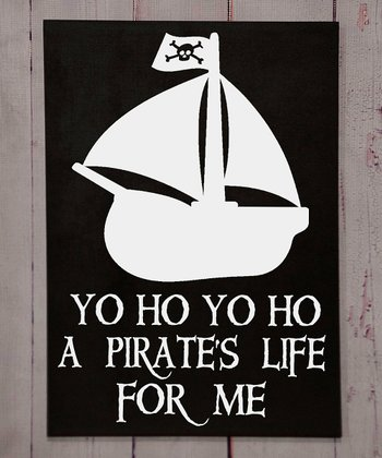 Black & White 'Pirate's Life' Wall Plaque