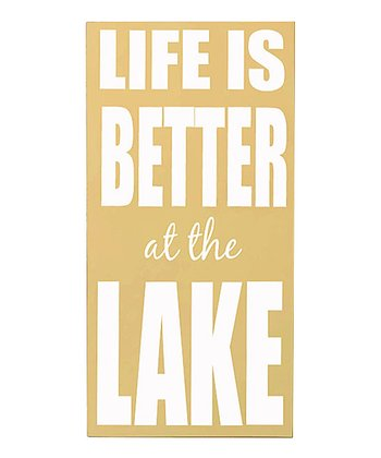 Yellow 'Life is Better at the Lake' Wall Sign