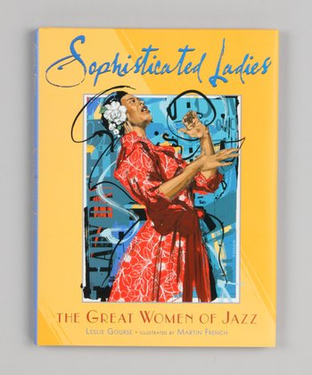 Sophisticated Ladies: The Great Women of Jazz Hardcover