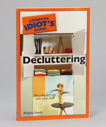Idiot's Guide to Decluttering Paperback