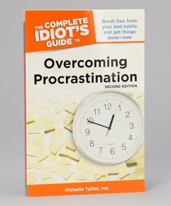 Idiot's Guide to Overcoming Procrastination Paperback