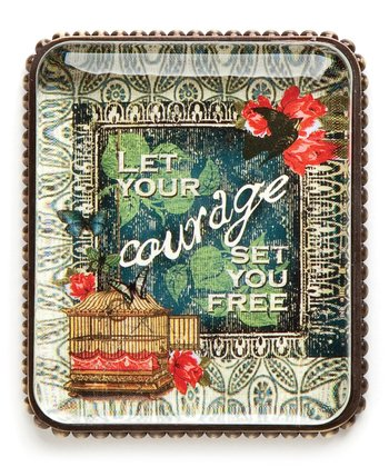 'Let Your Courage Set You Free' Paperweight