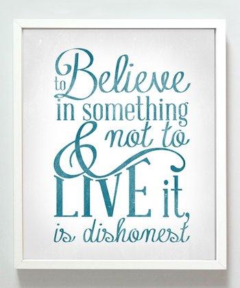 'Believe in Something' Print
