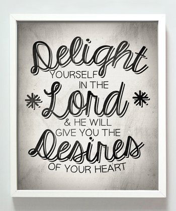 'Delight in the Lord' Print