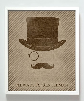 'Always a Gentleman' Print