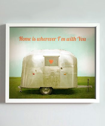 'Home is Wherever I'm with You' Print