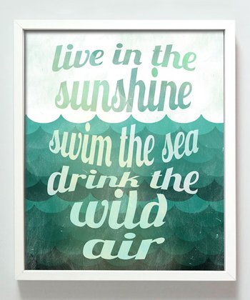 'Live in the Sunshine' Print