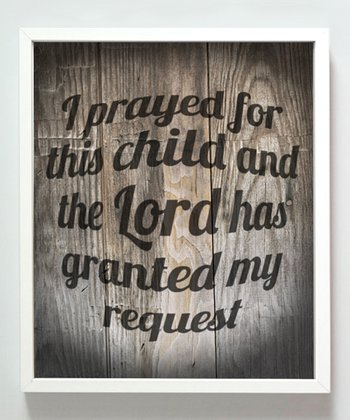 'I Prayed for this Child' Print