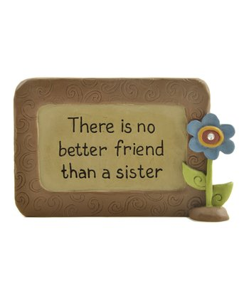 'No Better Friend Than a Sister' Plaque