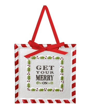 'Get Your Merry On' Placard Ornament