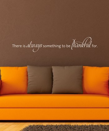 White Always Be Thankful Wall Quote