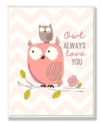 Pink Zigzag 'Owl Always Love You' Wall Plaque