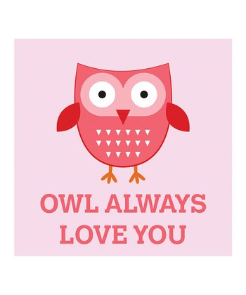 Pink 'Owl Always Love You' Print