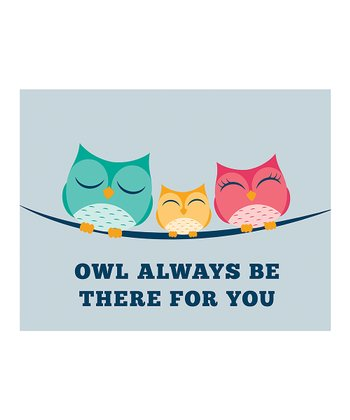 Light Blue 'Owl Always Be There' Print