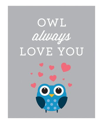 Gray 'Owl Always Love You' Print