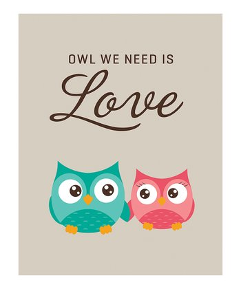 'Owl We Need Is Love' Print