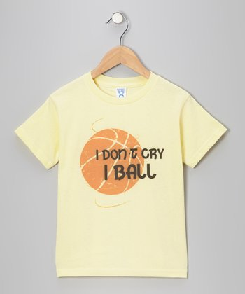 Yellow 'I Don't Cry, I Ball' Tee - Toddler & Kids