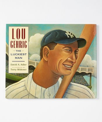 Lou Gehrig: The Luckiest Man Hardcover