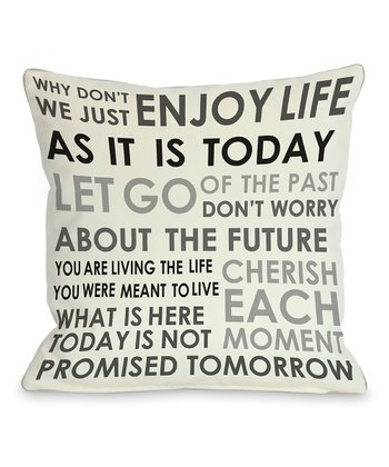 White & Gray 'Enjoy Life Today' Throw Pillow