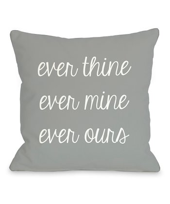 Gray & White 'Ever Thine, Ever Mine' Throw Pillow