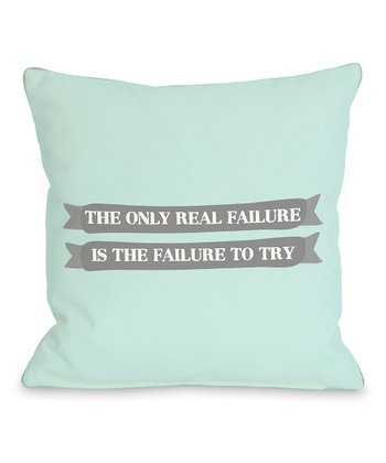 Aqua & Gray 'Failure to Try' Throw Pillow