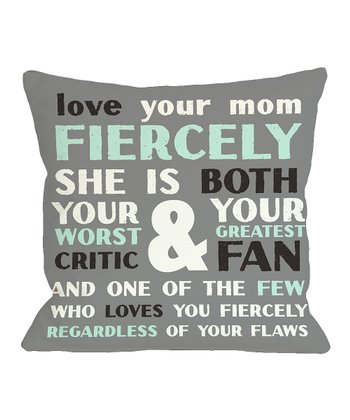 Gray & Aqua 'Love Your Mom Fiercely' Throw Pillow