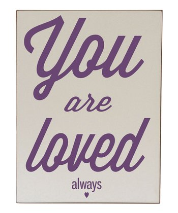 Cream & Purple 'You Are Loved Always' Wall Art