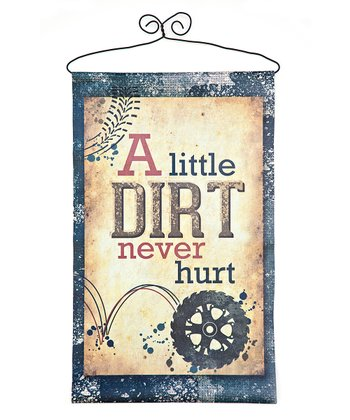 'A Little Dirt' Canvas Banner