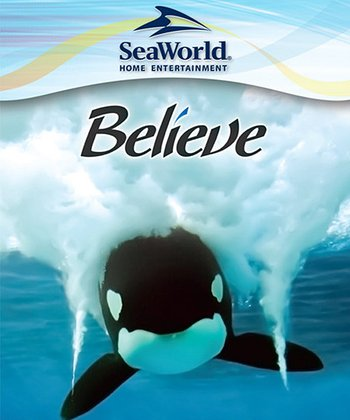 SeaWorld Believe DVD