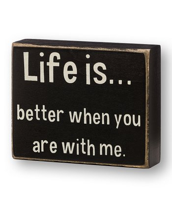 'When You Are With Me' Box Sign