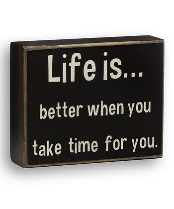 'Take Time for You' Box Sign