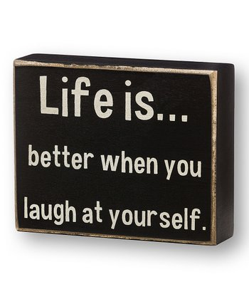 'Laugh at Yourself' Box Sign