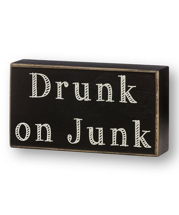'Drunk on Junk' Box Sign