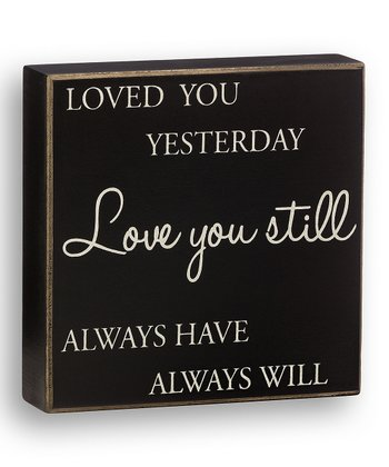 'Love You Still' Box Sign