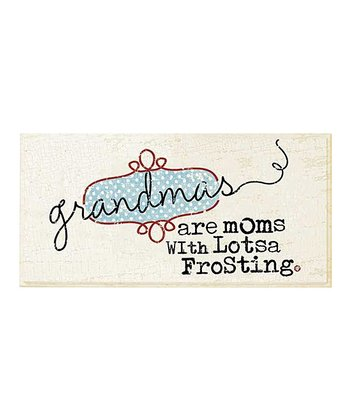 GANZ White & Black 'Grandmas Are Moms with Lotsa Frosting' Wall Art