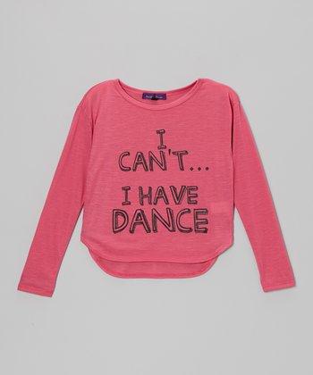 Pink 'I Have Dance' Hi-Low Tee - Girls