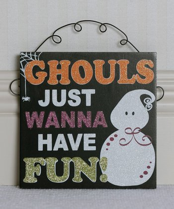 'Ghouls Just Wanna Have Fun' Wall Sign