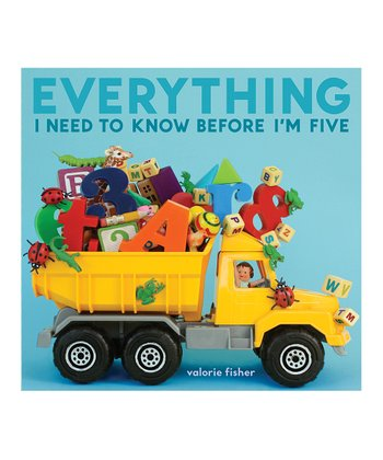 Everything I Need to Know Before I'm Five Hardcover
