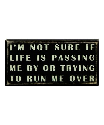'Life Is Passing' Box Sign