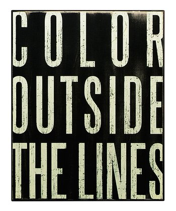 Black 'Color Outside the Lines' Box Sign