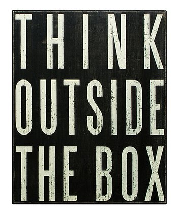 Black 'Think Outside the Box' Box Sign