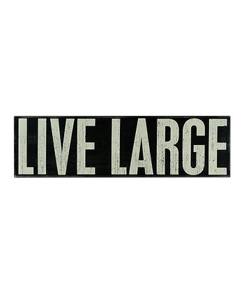 Black 'Live Large' Box Sign