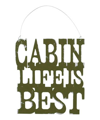 'Cabin Life is Best' Sign