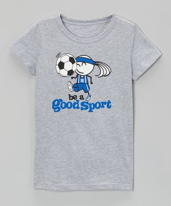 Heather Gray 'Be a Good Sport' Soccer Semi-Fitted Tee - Girls
