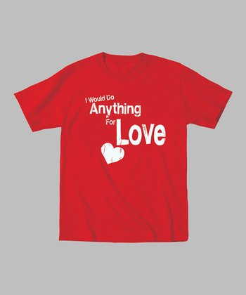 Red 'I Would Do Anything for Love' Tee - Toddler & Kids