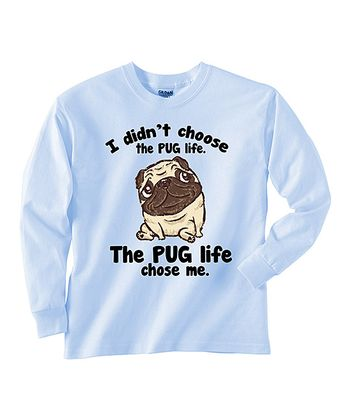 Baby Blue 'Pug Life' Tee - Toddler & Boys