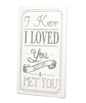 White 'Knew I Loved You' Wall Art
